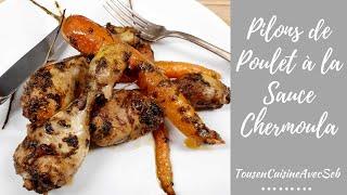 Pilons de POULET à la sauce chermoula (tousencuisineavecseb)