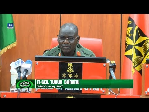 Burutai Says Nigerian Army Needs More Funding | News Across Nigeria |