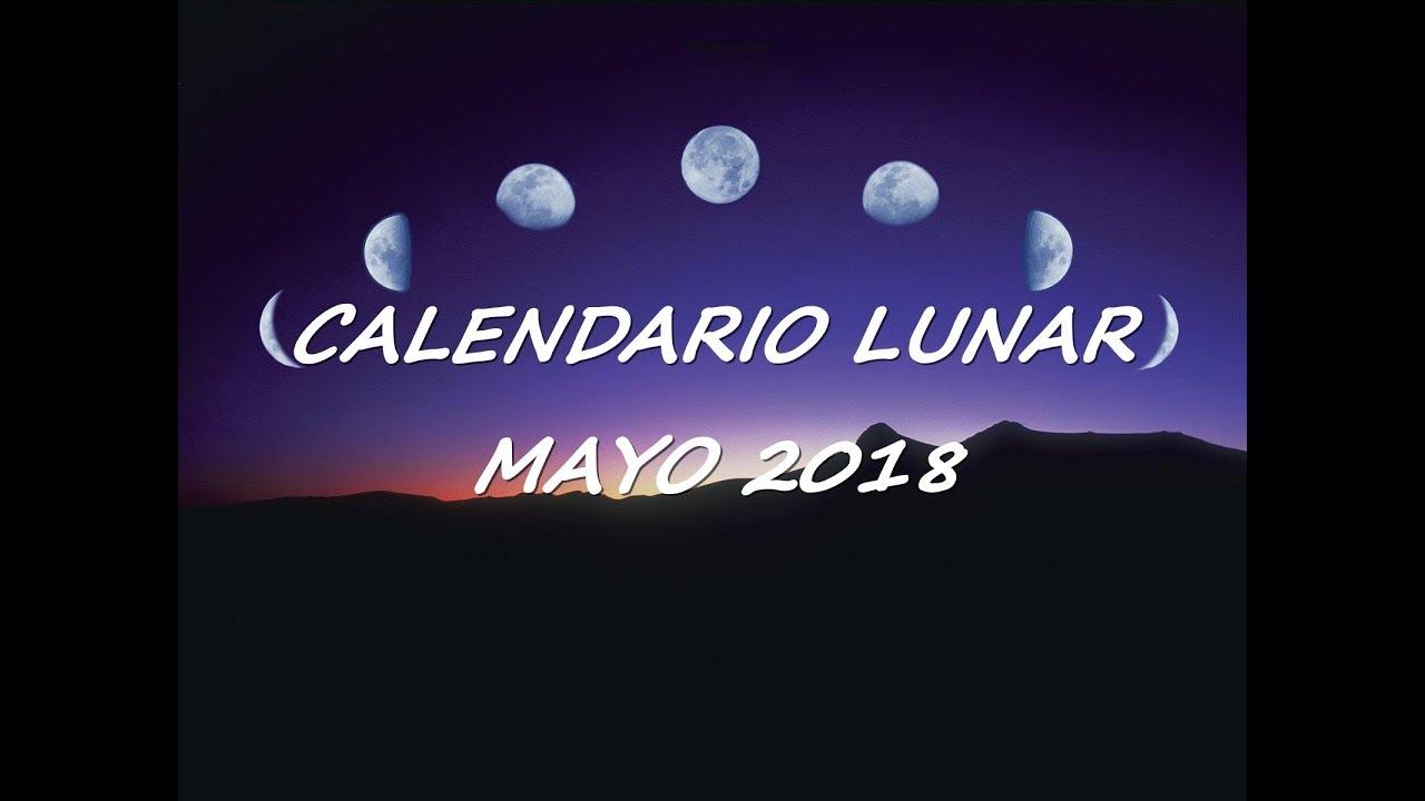 Calendario lunar mayo 2018 youtube for Calendario lunar mayo