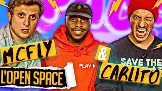 L'OPEN SPACE SAISON 2 - MCFLY & CARLITO