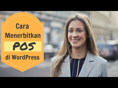 Cara Menerbitkan Pos di Blog WordPress