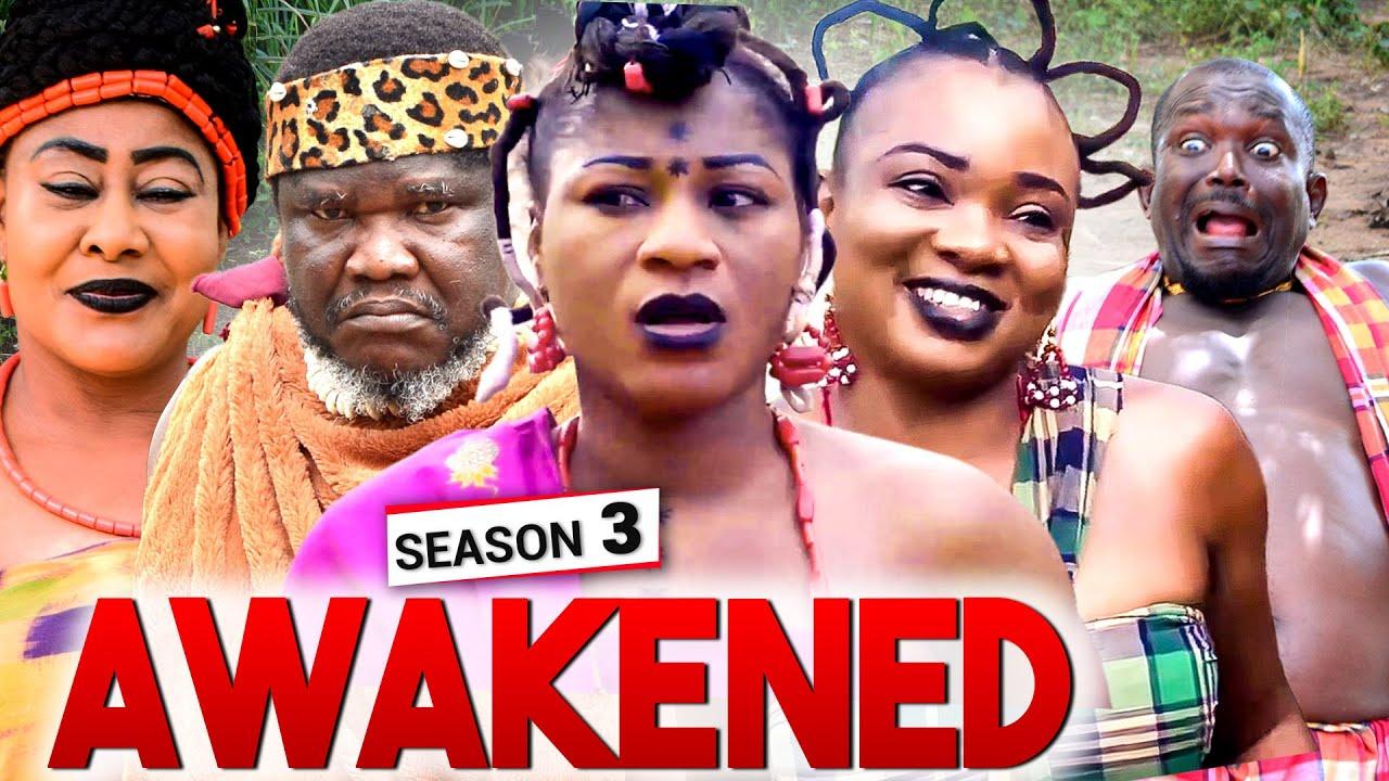 Download AWAKENED SEASON 3 (New Movie) - DESTINY ETIKO 2020 LATEST NOLLYWOOD MOVIE
