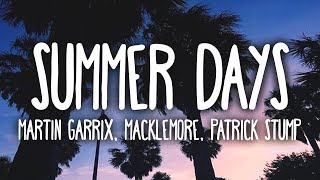 Martin Garrix - Summer Days (Clean - Lyrics) ft. Macklemore & Patrick Stump