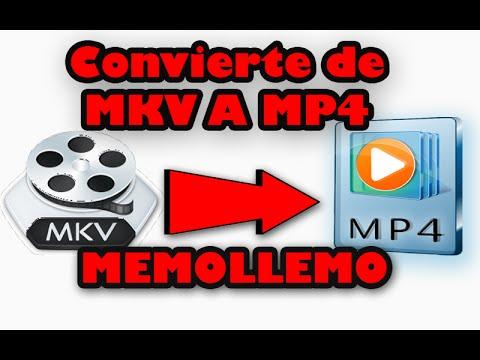 Convertir MKV en MP4 facil y rapido