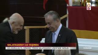 GÜNDEM | Galatasaray Spor Kulübü'nün 113. kuruluş yıl dönümü töreni