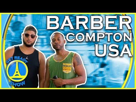 BARBER EN PLEIN COMPTON (LOS ANGELES, USA) ! - GET READY SHOW #88