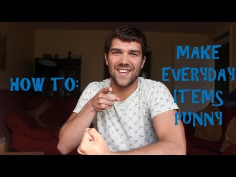 How to: MAKE EVERYDAY ITEMS PUNNY!! (Pun Intended)