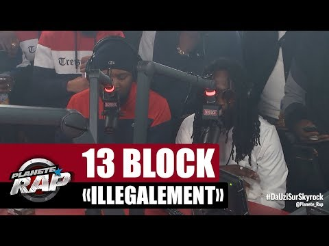 13 Block 'Illégalement' #PlanèteRap