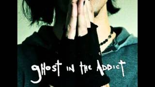 crawl inside you - ghost in the addict