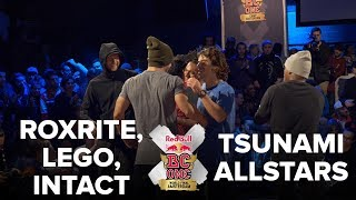 ROXRITE + LEGO + INTACT vs TSUNAMI ALLSTARS / SEMI FINAL / RED BULL BC ONE 2017 3VS3