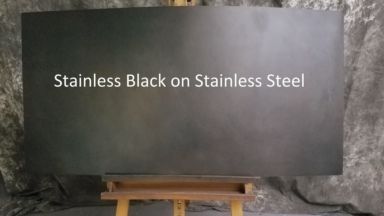 Stainless Black On Stainless Steel Youtube