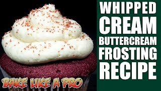 Easy Whipped Cream Buttercream Frosting Recipe