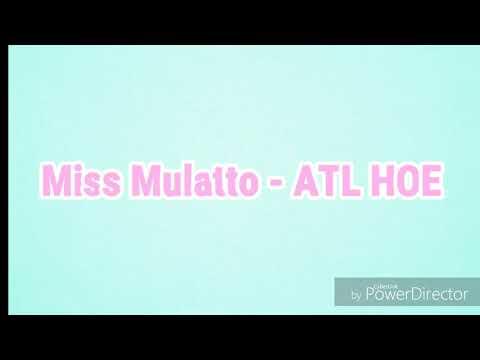 Miss Mulatto - ATL HOE (Lyrics)