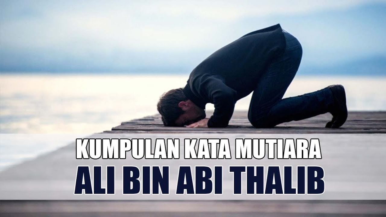 Kumpulan Kata Mutiara Ali bin Abi Thalib Bagian#1, Para ...