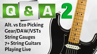 Q&A #2 - Alt. vs eco. picking, string gauges, DAWs, VST plugins, and MORE