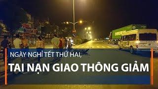 Ngày nghỉ Tết thứ hai, tai nạn giao thông giảm | VTC1