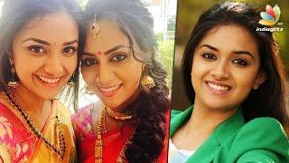 Wedding Bells in Keerthi Suresh's home? | Hot Tamil Cinema News