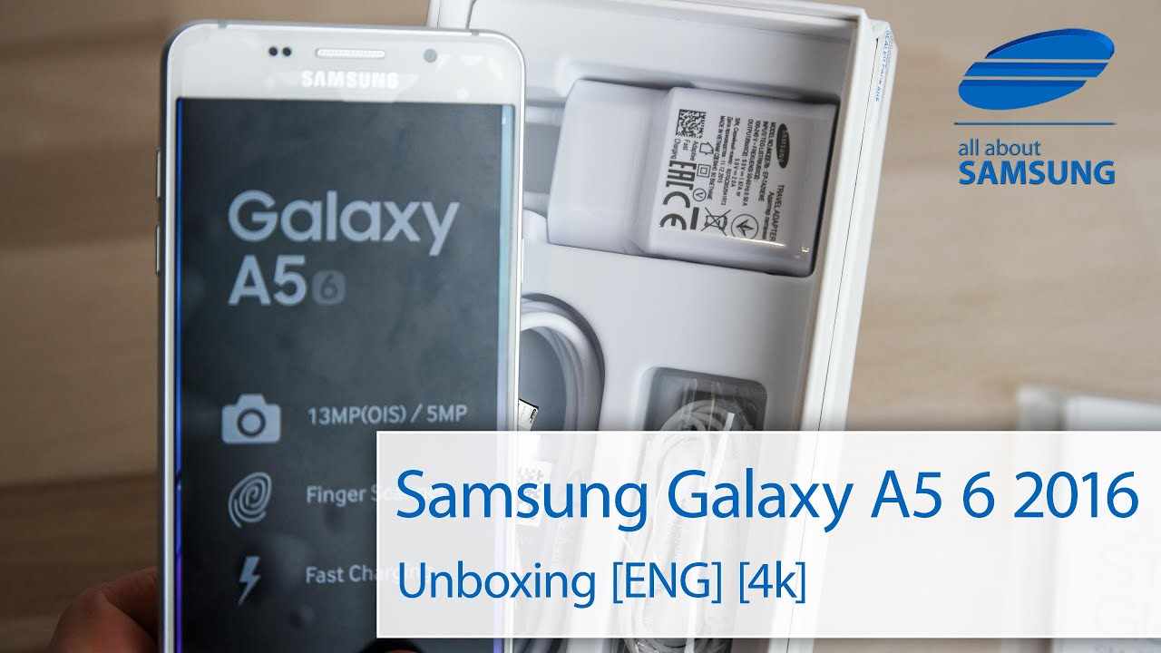 Samsung Galaxy A5 6 2016 Unboxing English 4k Uhd