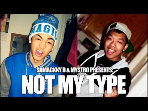 Not My Type - Shmackky D & Mystro *original*