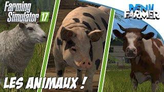 Farming Simulator 17 | Les Animaux (Vaches,moutons,porcs,...)