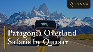 Explore Patagonia - Overland Safaris with Jeep® by Quasar Expeditions