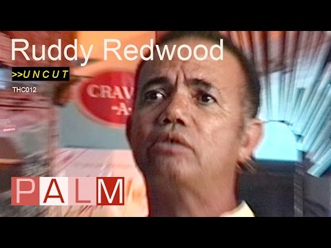 Ruddy Redwood interview [UNCUT]