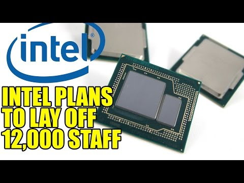 Intel Plans To Lay Off 12,000 Staff | Ouch