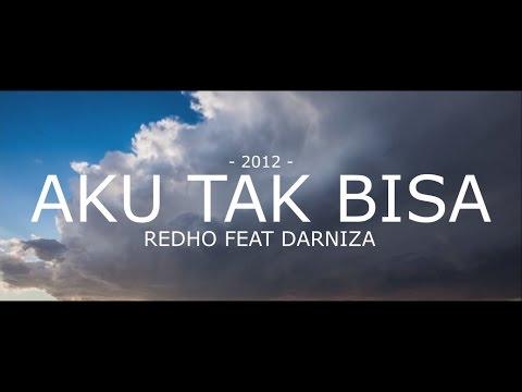 Aku Tak Bisa - Redho feat Darniza