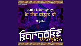 Junile Nilamazhayil (In the Style of Sujatha) (Karaoke Version)