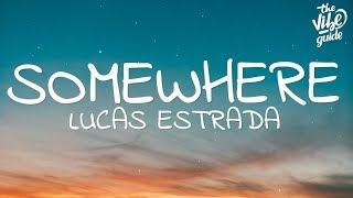 Lucas Estrada - Somewhere (Lyrics)