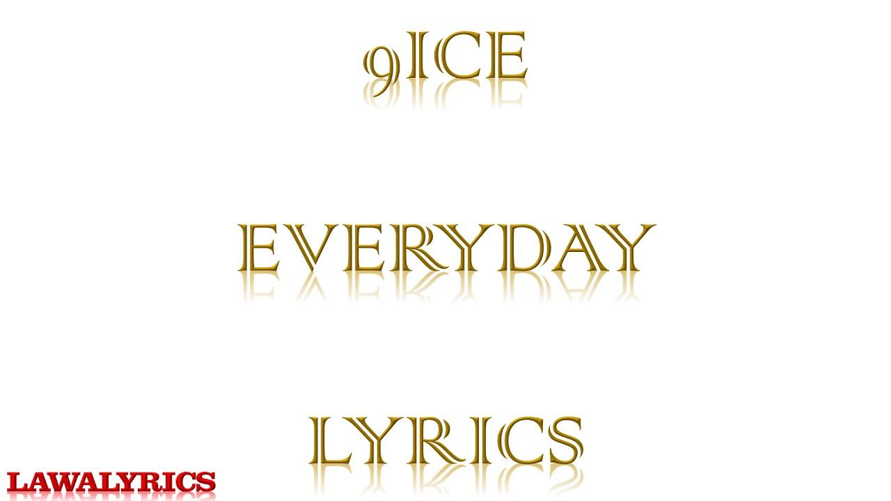 Download 9ice - Everyday lyrics
