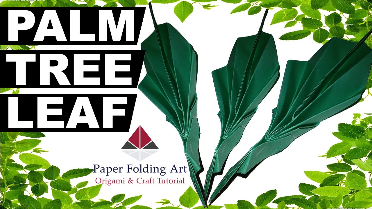 How To Make Paper Palm Tree Leaf Origami Folding Art