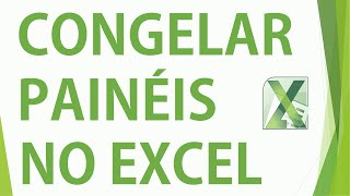 Congelar Painéis no Excel - Aula Ninja do Excel