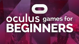 New to Oculus Rift? What VR Games Should You Get First? Best Free and Paid VR Games for Beginners