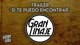 Trailer // Si Te Puedo Encontrar - Gran Linaje // Caligo Films