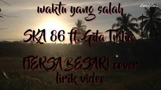 Download Waktu Yang Salah - ska 86 ft.Gita Trilia - fiersa besari cover with SUNSET