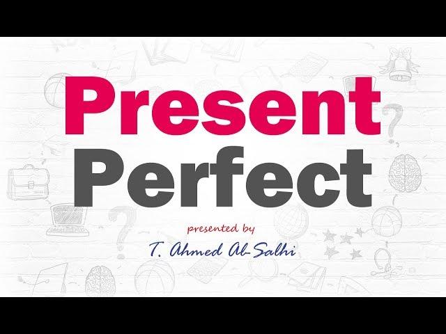 Present Perfect - المضارع التام