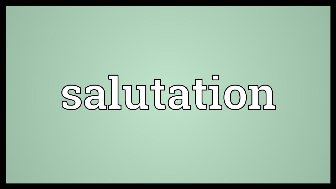 Salutation meaning youtube salutation meaning m4hsunfo