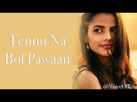 Tenu Na Bol Pawaan   Female Cover Version  @VoiceOfRitu   Ritu Agarwal