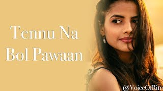 Tenu Na Bol Pawaan | Female Cover Version  @VoiceOfRitu | Ritu Agarwal