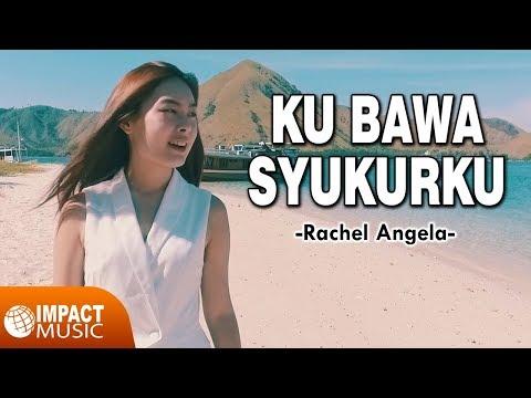 Rachel Angela - Ku Bawa Syukurku MP3