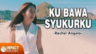 Gambar cover Rachel Angela - Ku Bawa Syukurku