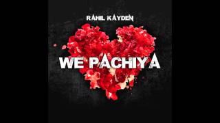 RahiL Kayden - We Pachiya