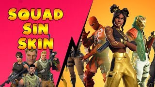 The Squad *NO SKIN* in SEASON 8 + FORTNITE BATTLE ROYALE