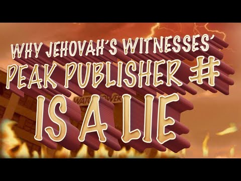 Why Jehovah's Witnesses Peak Publisher Number is a Lie!