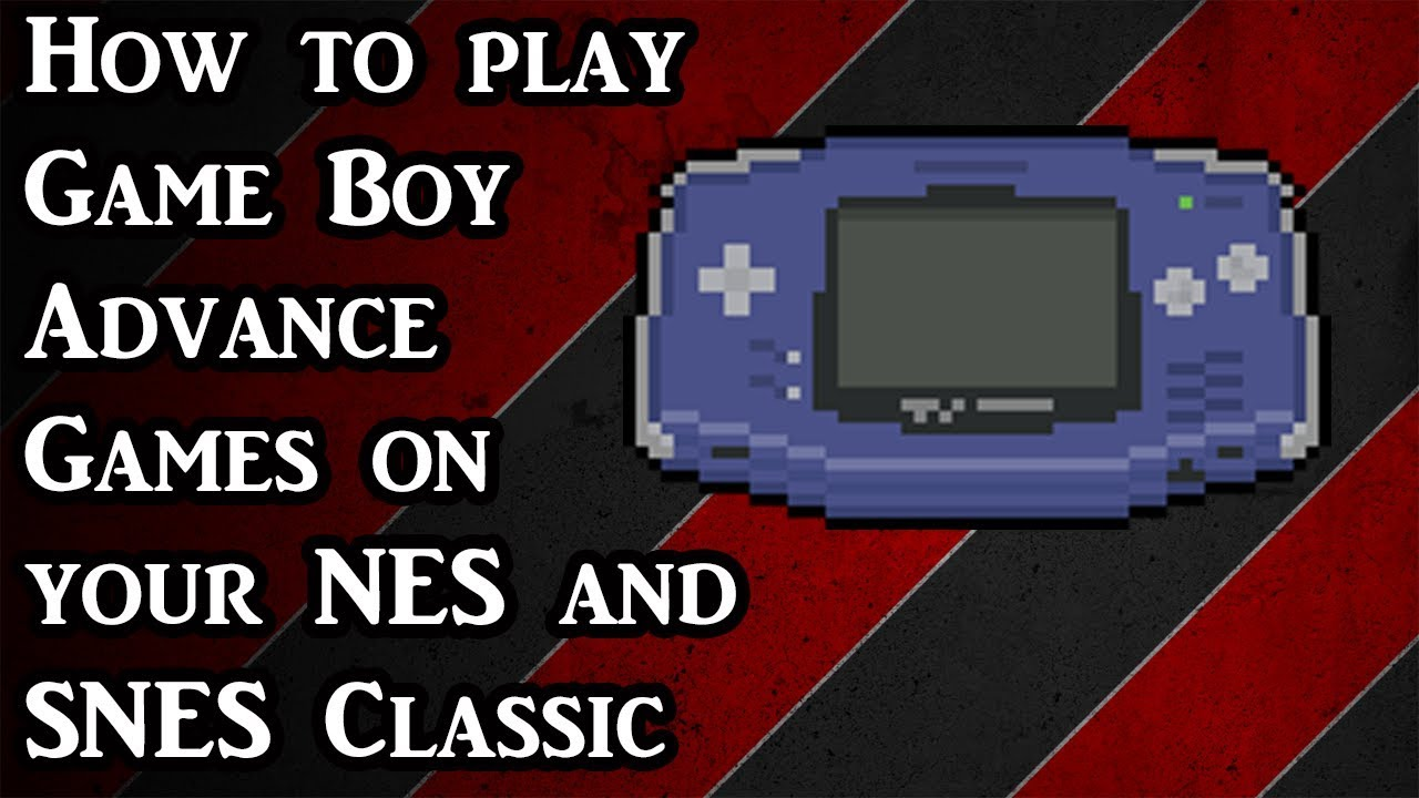 How to Play Game Boy Advance games on your NES and SNES Classic (Tutorial)