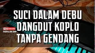 Gambar cover SUCI DALAM DEBU  DANGDUT KOPLO TANPA GENDANG