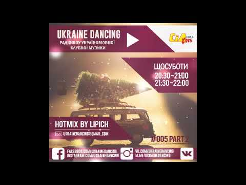 Ukraine Dancing - Podcast #005 Part 2 (Mixed By Lipich)