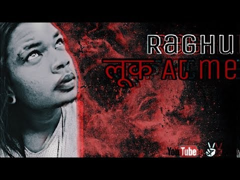 Raghu Bro Look at me new rap song 2018 XXXTentacion