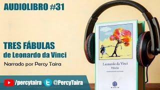 AUDIOLIBRO #31: TRES FÁBULAS DE LEONARDO DA VINCI (VOZ HUMANA)